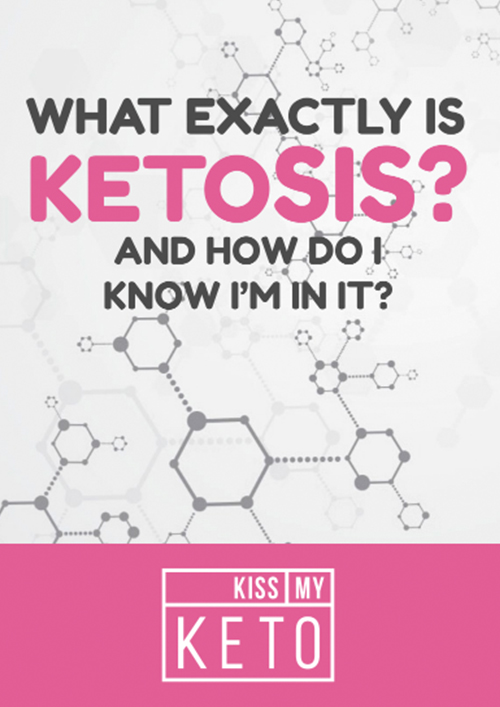 What Exactly is Ketosis, and How do I know I'm in It?