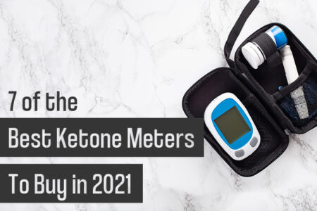 7 of the Best Ketone Meters to Buy in 2021